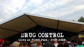 Drug Control (live at Fluff Fest 2018)