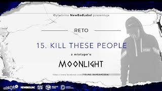 ReTo - KILL THESE PEOPLE