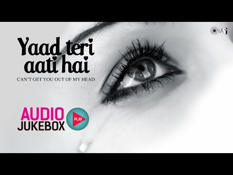 Yaad Teri Aati Hai  Top 10 Hindi Sad Songs  Audio Jukebox