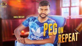 New Punjabi Songs 2018 | Peg On Repeat | Navjot | Latest Punjabi  Songs 2018 Video