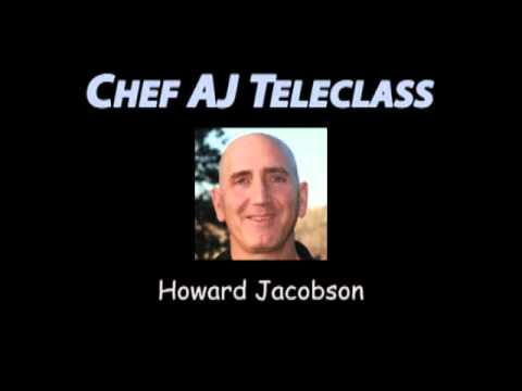 Chef AJ Teleclass with Howard Jacobson
