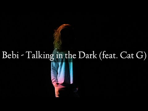 Bebi - Talking in the Dark (feat. Cat G)