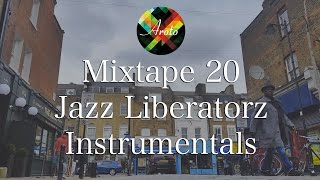 ♪ Jazz Liberatorz Instrumentals - Mixtape 20 - Aroto ♪