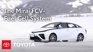 2016 Toyota Mirai FCV – Fuel Cell System | Toyota