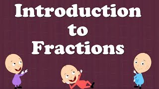 Introduction to Fractions for Kids