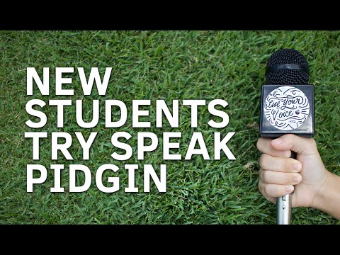 New Students Speak Pidgin