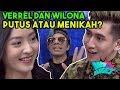 Verrel Dan Wilona - Putus Atau Menikah? | Wow Banget  26/02/19  Part 2