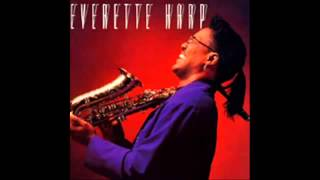 Everette Harp   If I Had To Live My Life Without You