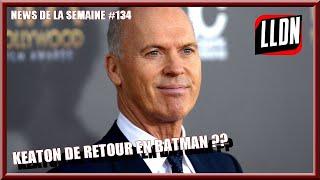 """NEWS DE LA SEMAINE #134 : """"Le retour de Michael Keaton en Batman ??"""""""