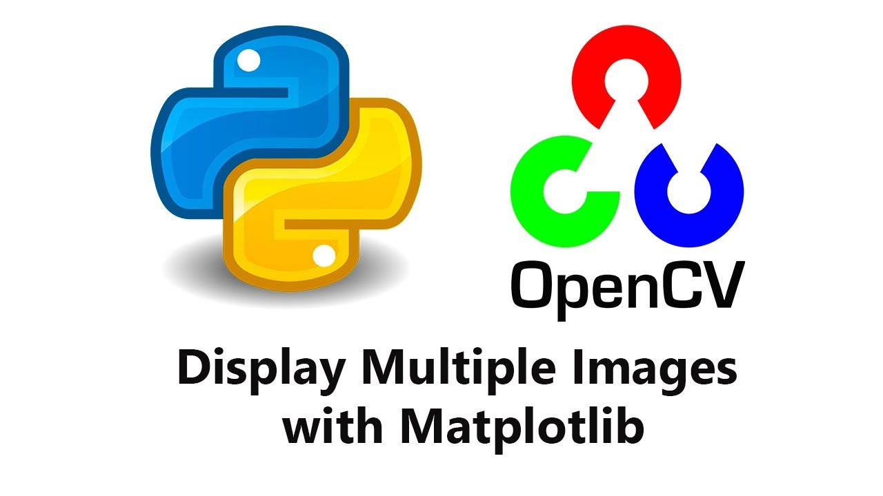 18 - Displaying Multiple Images with Matplotlib