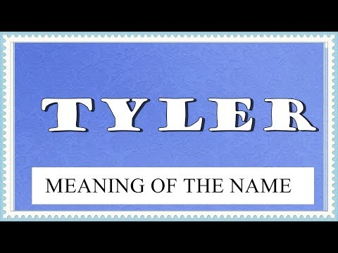 MEANING OF THE NAME TYLER WITH FUN FACTS AND HOROSCOPE