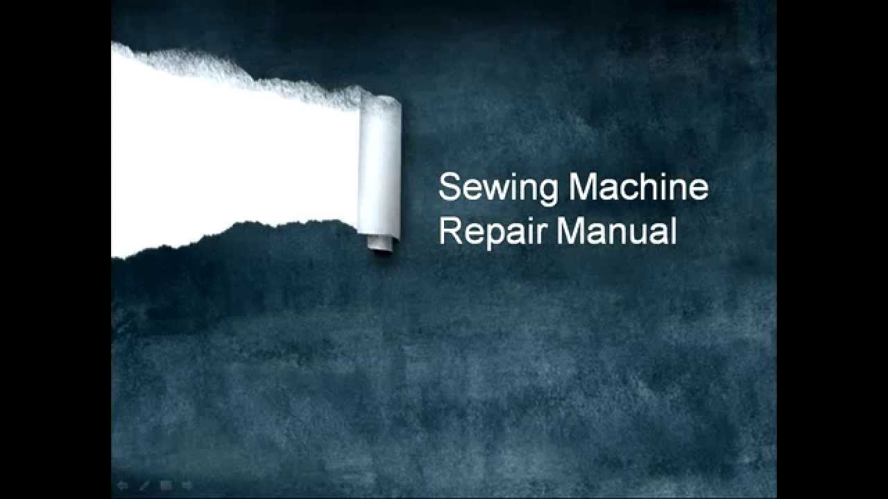 Sewing machine repair manual do it yourself how to repair sewing sewing machine repair manual do it yourself how to repair sewing machine book youtube solutioingenieria Choice Image
