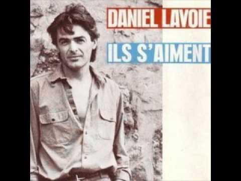 Daniel Lavoie  Ils Saiment
