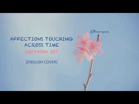[English Cover] Inuyasha OST - Affections Touching Across Time By Shimmeringrain