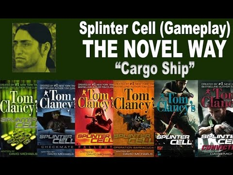 "Splinter Cell gameplay THE NOVEL WAY ""Cargo Ship"""