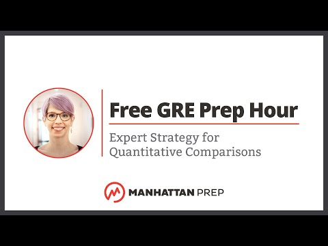 Free GRE Prep Hour: Expert Strategy for Quantitative Comparisons