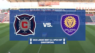 2015 Lamar Hunt U.S. Open Cup - Quarterfinal: Chicago Fire vs. Orlando City