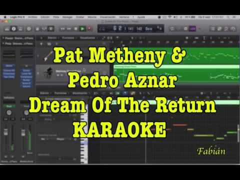 Pat Metheny Group & Pedro Aznar - Dream Of The Return KARAOKE