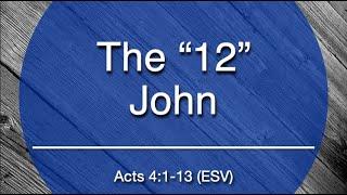 "The ""12"" - John"