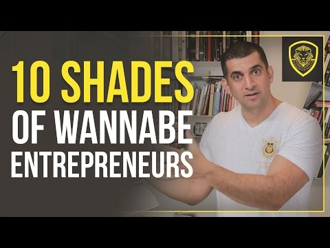 10 Shades of Wannabe Entrepreneurs