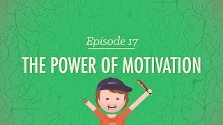 the power of motivation crash course psychology 17