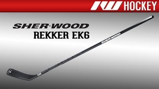 Sherwood Rekker EK6 Stick Review