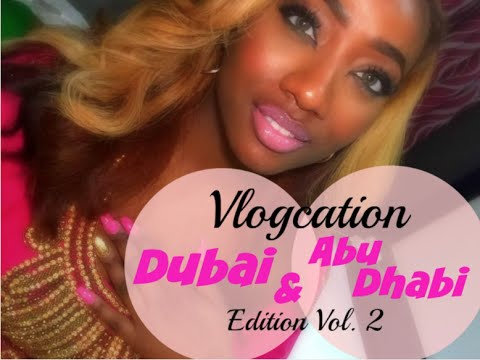VLOGCATION: Dubai & Abu Dhabi Edition, Vol 2