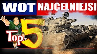 Top 5 - najcelniejsze w World of Tanks