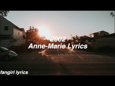 2002 || Anne-Marie Lyrics