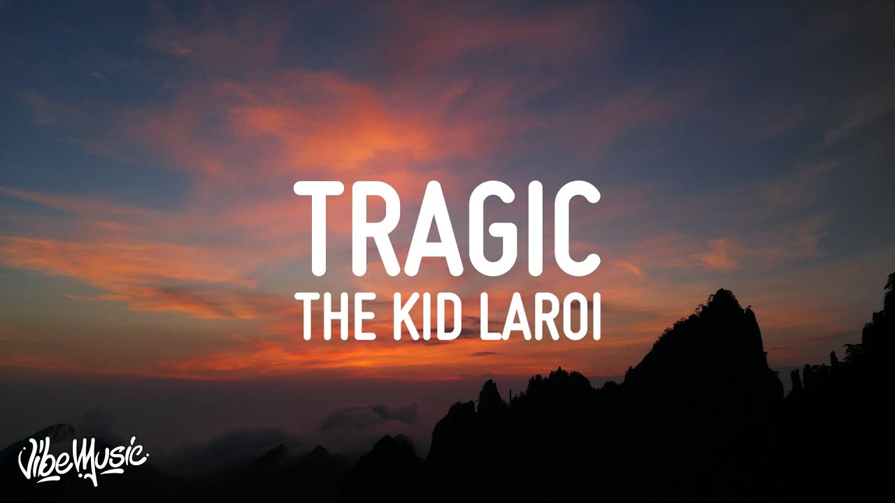 The Kid LAROI - Tragic (Lyrics) Ft. NBA Youngboy & Internet Money