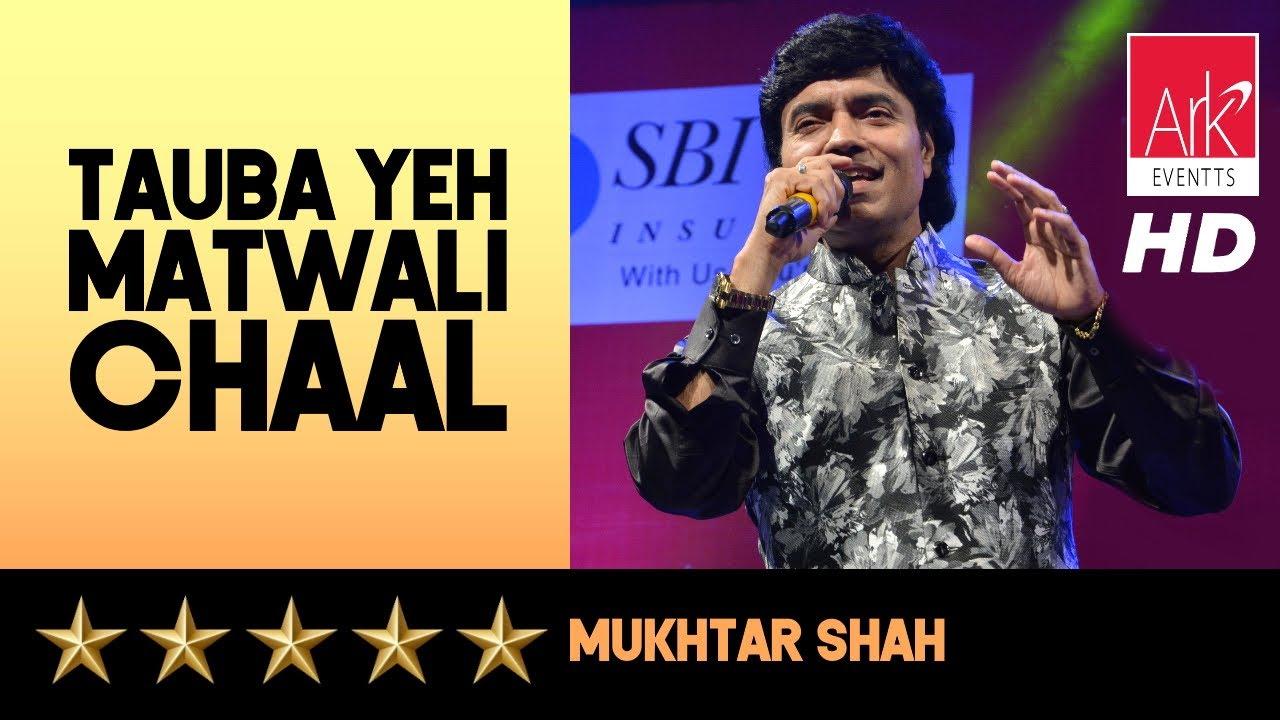 Tauba Yeh Matwali Chaal - Mukhtar Shah - Tu Mile Dil Khile 2019