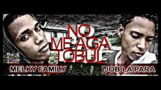 Melky Family Y Job La Para-No Me Haga Tobul