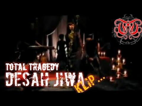 Total Tragedy - Desah Jiwa (Video Klip).