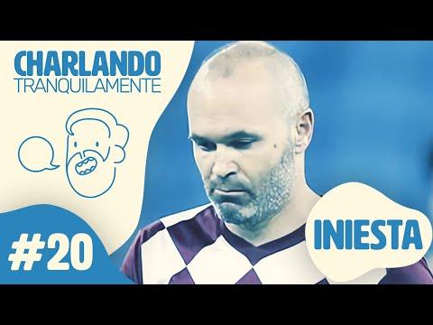 Charlando Tranquilamente #20 con ANDRÉS INIESTA