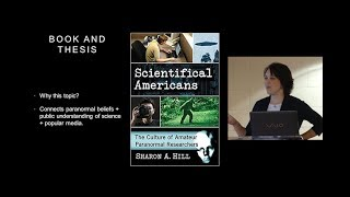 Scientifical Americans: Paranormal Researchers and the Public Understanding of Science (Sharon Hill)