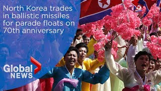 North Korea trades in ballistic missiles for parade floats on 70th anniversary