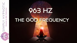 🎧 963 Hz Frequency of Gods | Ask the Universe and Receive | Manifest All You Desire