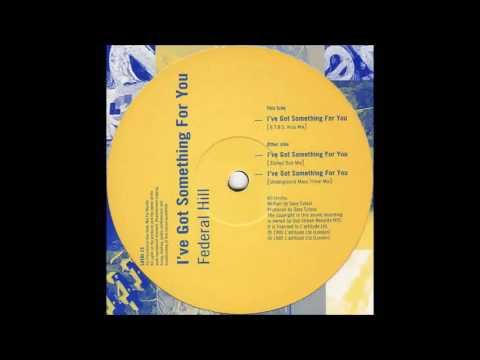 (1995) Federal Hill - I've Got Something For You [B.T.B.S. Klub RMX]