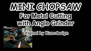 Mini Chop saw from angle grinder for metal cutting