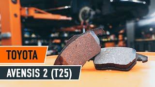 Τοποθέτησης Τακάκια Φρένων πίσω και εμπρος TOYOTA AVENSIS (T25_): δωρεάν βίντεο