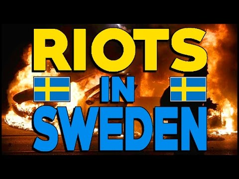 Truth About Riots In Sweden -- Sweden Isn't Swedish Anymore