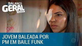 Baixar Menina fica cega ao ser baleada por PM durante baile funk em SP