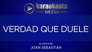 Karaokanta - Joan Sebastian - Verdad que duele
