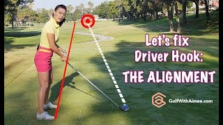 Fix Driver Hook: Alignment 101 | Golf with Aimee