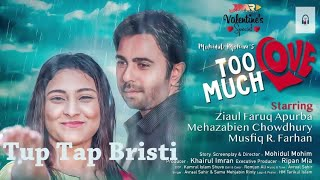 Tup Tap Bristy | Too Much Love | Apurba & Mehazabine | Vanlentine's Day Song 2019
