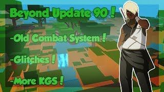 [UPDATE 90!] NEW KGS, Glitches, and Old Combat System is Back! *CODE* | Beyond | Roblox