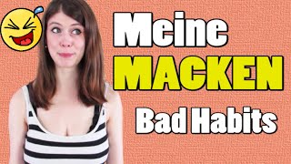 Meine MACKEN - My Bad Habits (German video w/ subs)