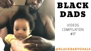 BLACK DADS Videos Compilation #17 | Black Baby Goals