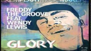 "Freddy The Groove Feat Wendy Lewis - "" Glory ""  (F.T.G.Original Mix)"