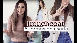 UN TRENCHCOAT Y 5 LOOKS - Tana Rendón